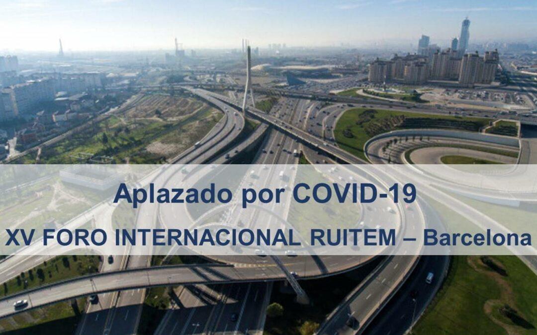"""Aplazado por Covid-19          XV FORO INTERNACIONAL RUITEM – Barcelona """"INFRAESTRUCTURAS, CIUDAD Y GESTIÓN"""""""